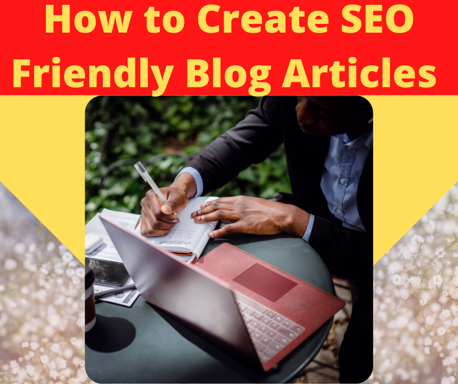 How to Create SEO Friendly Blog Articles (Easy to Apply)